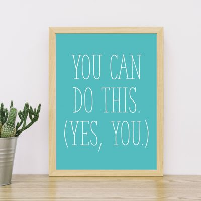 """You Can Do This (Yes, You)"" Printable from Perky Bird Printables Etsy Shop"