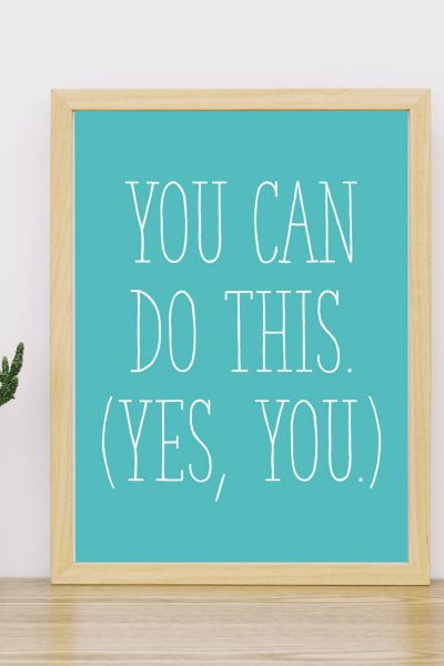 """""""You Can Do This (Yes, You)"""" Printable from Perky Bird Printables Etsy Shop"""
